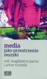 Media jako przestrzenie muzyki