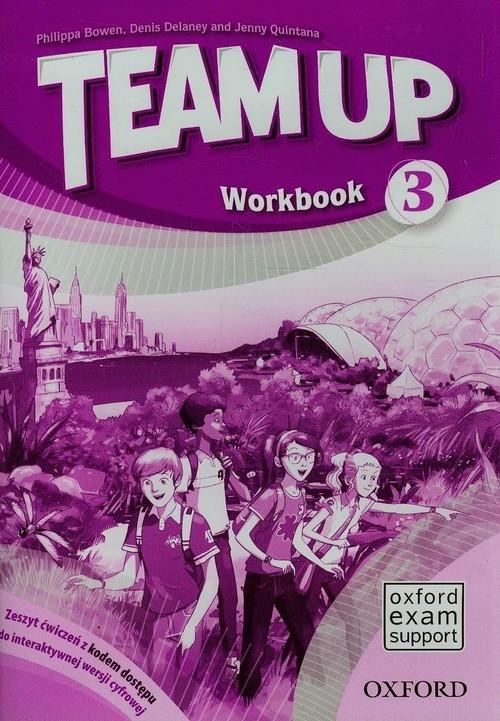 Team Up 3 Zeszyt ćwiczeń z kodem dostępu do interaktywnej wersji cyfrowej (Uszkodzona okładka) Bowen Philippa, Delaney Denis, Quintana Jenny