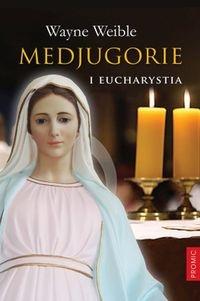 Medjugorie i Eucharystia Weible Wayne