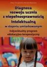 Diagnoza rozwoju ucznia z niepełnosprawnością intelektualną w stopniu umiarkowanym