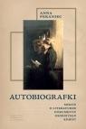 Autobiografki Szkice o literaturze dokumentu osobistego kobiet Pekaniec Anna