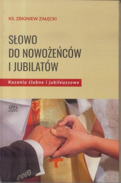 Słowo do nowożeńców i jubilatów Ks. Zbigniew Załęcki