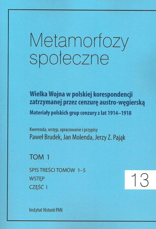 Metamorfozy społeczne tom 13 Wielka Wojna w polskiej korespondencji zatrzymanej