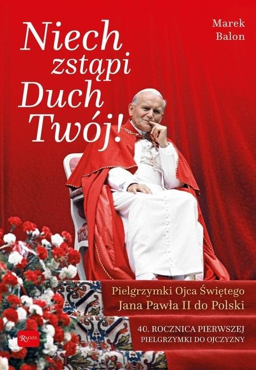 Niech Zstąpi Duch Twój Pielgrzymki Ojca Świętego Jana Pawła II do Polski Balon Marek