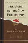 The Spirit of the New Philosophy (Classic Reprint)