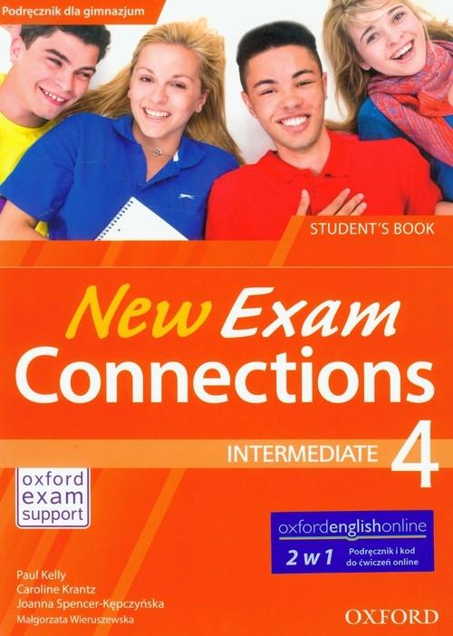 New Exam Connections 4 Intermediate Student's Book Kelly Paul, Krantz Caroline, Spencer-Kępczyńska Joanna