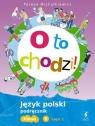 O to Chodzi! Język Polski. Podręcznik. Klasa 6 Część 1. Szkoła Podstawowa Michałkiewicz Teresa