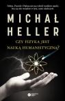 Czy fizyka jest nauką humanistyczną? (Uszkodzona okładka) Heller Michał