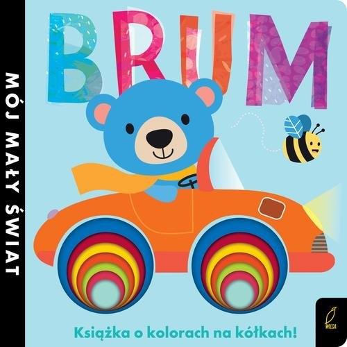 Mój mały świat Brum Książka o kolorach na kółkach Litton Jonathan