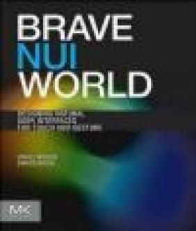 Brave NUI World Dennis Wixon, Daniel Wigdor