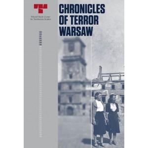 Chronicles of Terror. Warsaw. 41st Session of the UNESCO World Heritage Committee PRACA ZBIOROWA