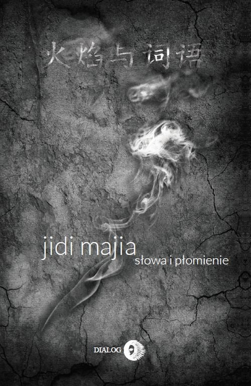 Słowa i płomienie Jidi Majia