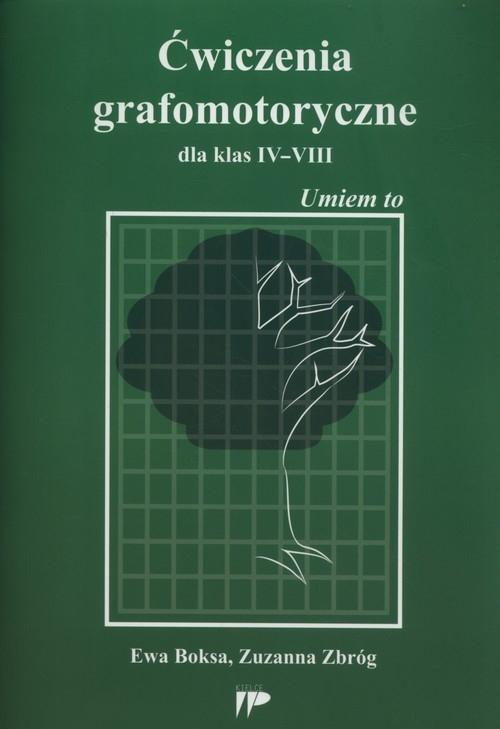 Ćwiczenia grafomotoryczne dla klas IV-VIII Boksa Ewa, Zbróg Zuzanna