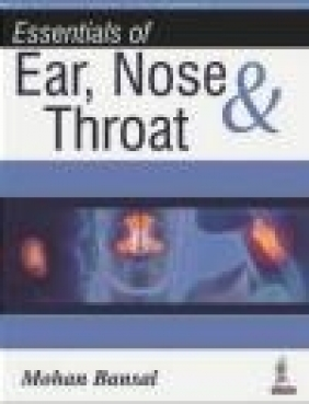 Essentials of Ear, Nose Mohan Bansal