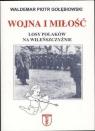 Wojna i miłość. Losy Polaków na Wileńszczyźnie