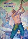 Historia męskości. Tom 2. XIX wiek. Tryumf męskości