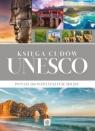 Księga cudów UnescoPonad 200 wspaniałych miejsc