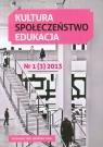 Kultura Społeczeństwo Edukacja nr 1 (3) 2013