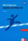 Mit Erfolg zum Goethe-Zertifikat B2 Testbuch z płytą CD