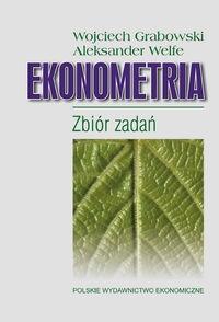 Ekonometria Zbiór zadań (dodruk na życzenie) Grabowski Wojciech, Welfe Aleksander