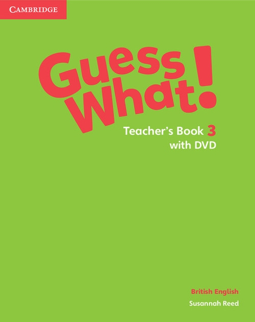 Guess What! 3 Teacher's Book with DVD Reed Susannah