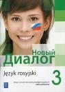 Nowyj Dialog. Język rosyjski. Zeszyt ćwiczeń. Część 3. Szkoły ponadgimnazjalne
