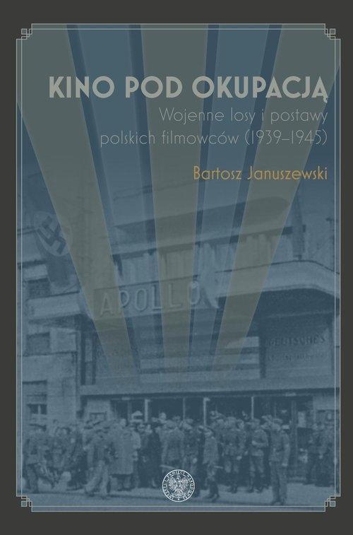Kino pod okupacją. Januszewski Bartosz