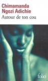 Autour de ton cou Ngozi Adichie Chimamanda
