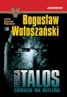 Operacja Talos  (Audiobook)Zamach na Hitlera Wołoszański Bogusław