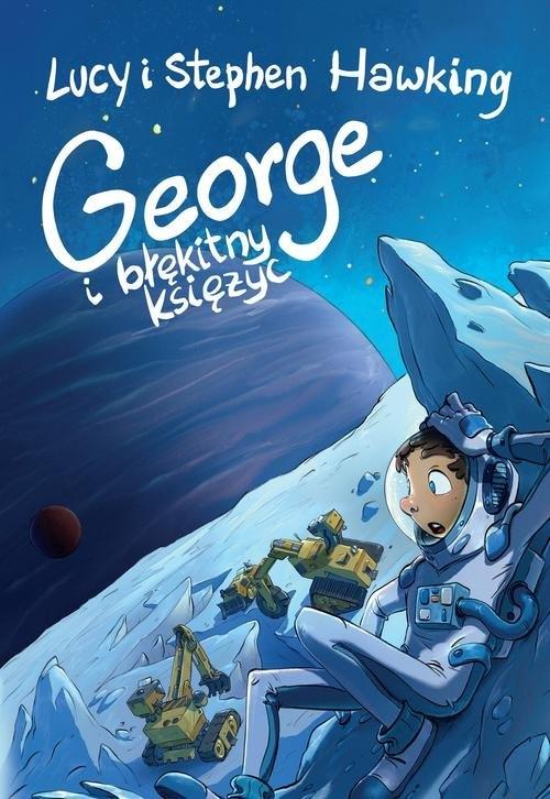George i błękitny księżyc Hawking Lucy, Hawking Stephen