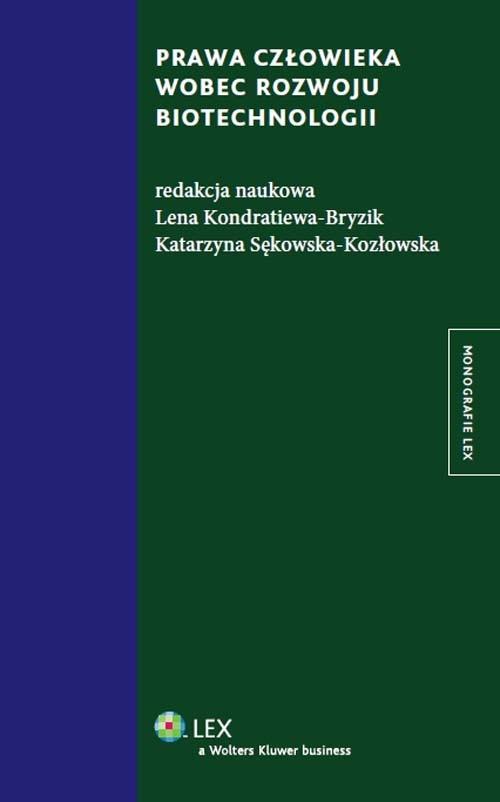 Prawa człowieka wobec rozwoju biotechnologii Sękowska-Kozłowska Katarzyna, Kondratiewa-Bryzik Lena