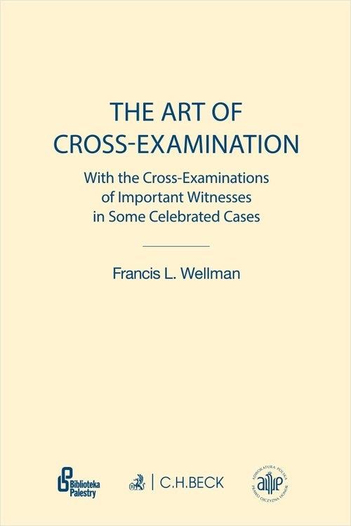The Art of Cross-Examination Wellman Francis L.