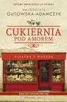 Cukiernia Pod Amorem. Ciastko z wróżbą Małgorzata Gutowska-Adamczyk
