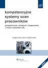 Kompetencyjne systemy ocen pracowników przygotowanie, wdrażanie i Sidor-Rządkowska Małgorzata