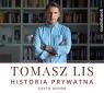 Tomasz Lis Historia prywatna  (Audiobook)