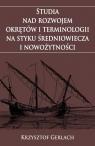 Studia nad rozwojem okrętów i terminologii na styku średniowiecza i Gerlach Krzysztof