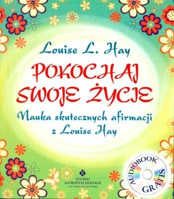 Pokochaj swoje życie Hay Louise L.