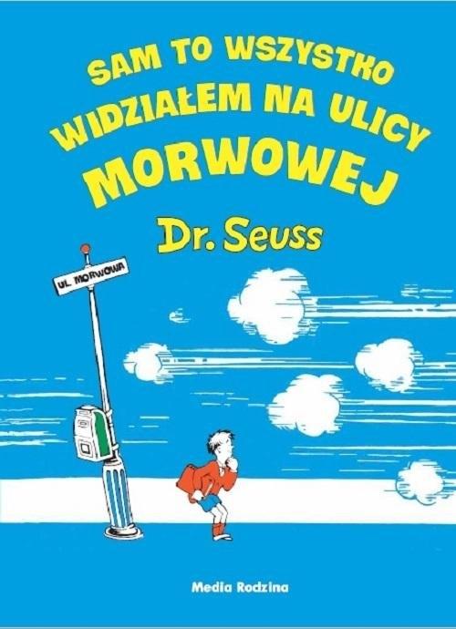 Sam to wszystko widziałem na ulicy Morwowej Dr. Seuss