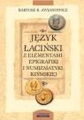 Język łaciński z elementami epigrafiki i numizmatyki rzymskiej Awianowicz Bartosz B.