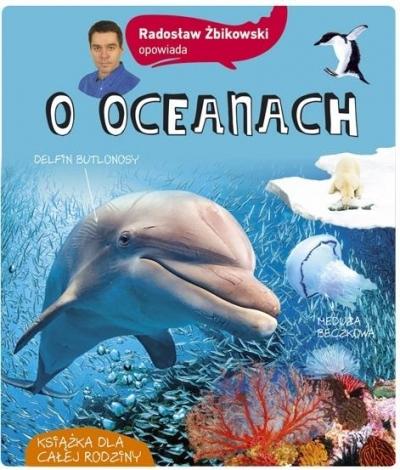 Radosław Żbikowski opowiada o oceanach Radosław Żbikowski