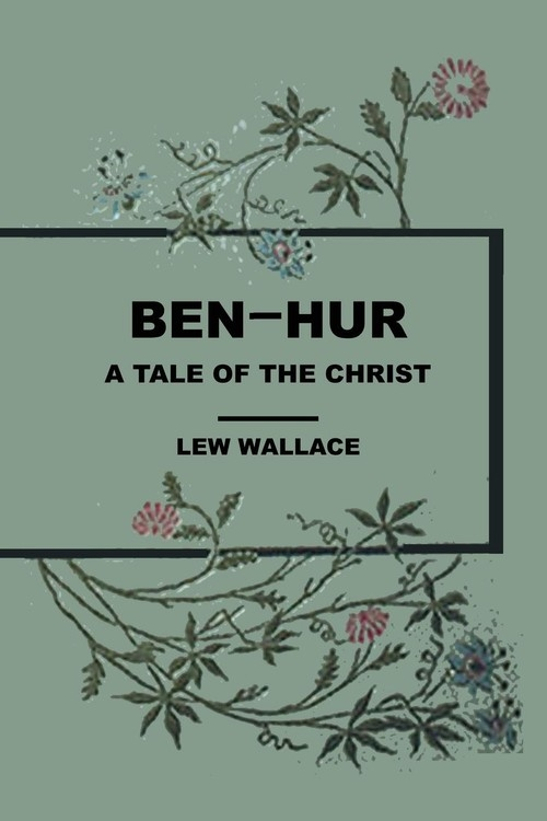 Ben Hur A Tale of the Christ Wallace Lew