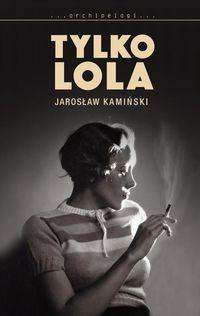 Tylko Lola Kamiński Jarosław