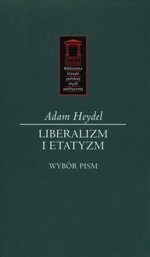 Liberalizm i etatyzm Heydel Adam