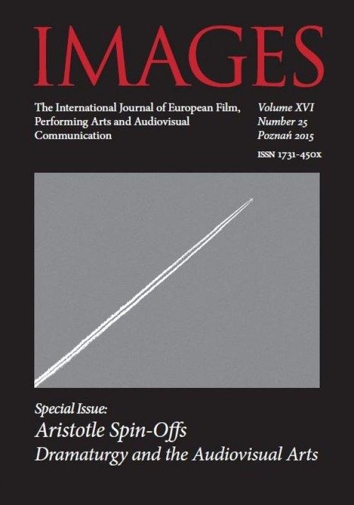 IMAGES The International Journal of European Film, Performing Arts and Audiovisual Communication Volume XVI Anna Igielska, Katarzyna Lisiecka (red.)