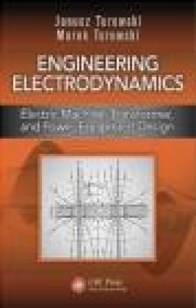 Engineering Electrodynamics Marek Turowski, Janusz Turowski