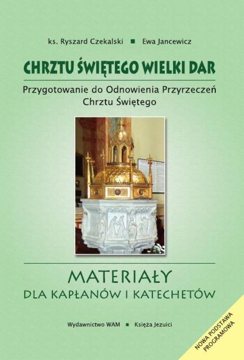 Chrztu świętego wielki dar Czekalski Ryszard, Jancewicz Ewa Elżbieta