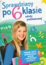 Sprawdziany po 6 klasie szkoły podstawowej Próbne testy sprawdzające Kapturkiewicz Agnieszka, Porębska Monika