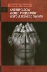 Antropologia wobec problemów współczesnego świata