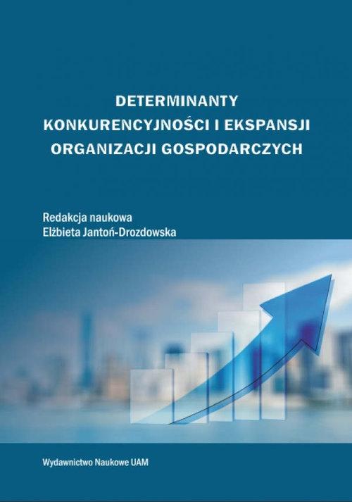 Determinanty konkurencyjności i ekspansji organizacji gospodarczych