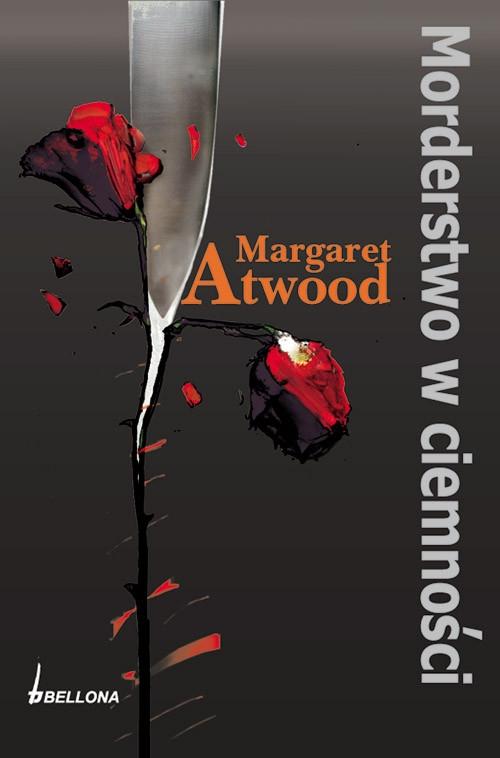 Morderstwo w ciemności Atwood Margaret